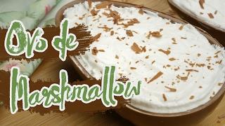 Ovo de Páscoa de Marshmallow | Cook'n Enjoy #132