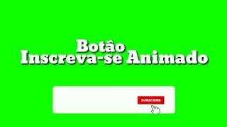 Inscreva-se Animado - Green Screen