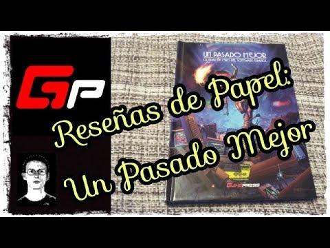 Reseñas de Papel: Un Pasado Mejor (Atila Merino) Gamepress