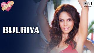 Bijuriya Song feat Mallika Sherawat, Ayesha Takia - Shaadi Se Pehle width=
