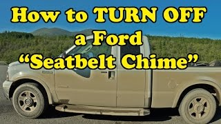 How to TURN OFF the Seatbelt Chime in a FORD F250!