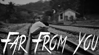 FAR FROM YOU - Sad Emotional Guitar Rap Beat | Sad Storytelling Type Instrumental