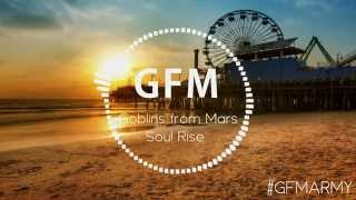 Goblins from Mars - Soul Rise (Original Mix)