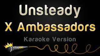 X Ambassadors - Unsteady (Karaoke Version)