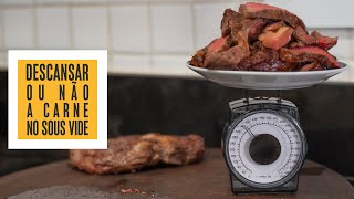 TESTE –Descansar ou NÃO descansar a carne depois do Sous Vide! | Só Vide #265