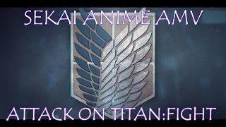 Attack on Titan¤AMV¤ASMV¤-Fight