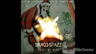 Louie Luciano Ft SantaClaus BMW - Draco SPAZZ [Prod By M-20)