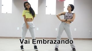 Vai embrazando - MC Zaac part. MC Vigary - Coreografia Fit Dance feat Ingrid Martins