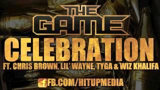"The Game - ""Celebration"" ft. Chris Brown, Lil Wayne, Tyga & Wiz Khalifa (NEW)"