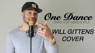 One Dance - Drake (Feat. Wizkid & Kyla) | Will Gittens Cover
