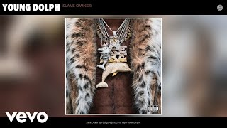 Young Dolph - Slave Owner (Audio)