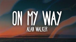 Alan Walker, Sabrina Carpenter & Farruko - On My Way (Lyrics)