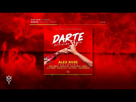 Darte Remix Ft Various Artists de Alex Rose Letra y Video