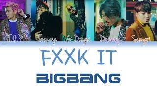 BIGBANG (빅뱅) - Fxxk It (에라 모르겠다) | Han/Rom/Eng | Color Coded Lyrics |
