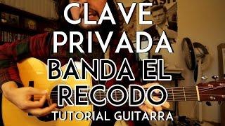 Clave Privada - Banda El Recodo - Tutorial Guitarra
