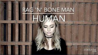Human - Rag'n'Bone Man     Zoe Louise cover