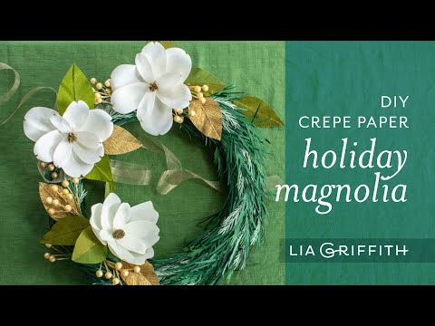 Handcraft Your Life – DIY Crepe Paper Holiday Magnolia