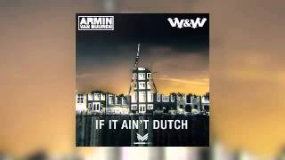 Armin van Buuren & W&W if it ain't Dutch mash up