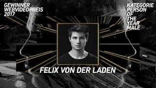 Felix von der Laden gewinnt den Webvideopreis 2017 in der Kategorie Person Of The Year Male!