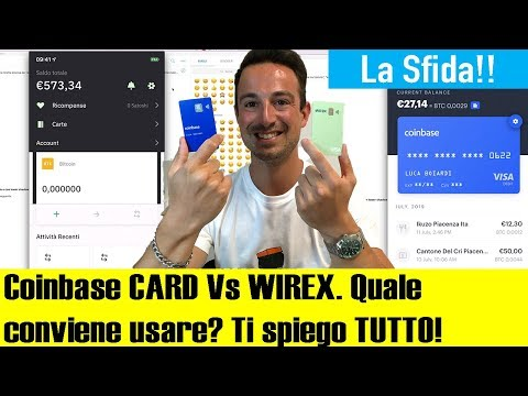 Coinbase Card VS Wirex: Qual è la miglior CARTA per spendere BITCOIN? Fee, Sicurezza, Costi NASCOSTI