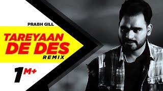 Tareyaan De Des (Remix) | Prabh Gill | Maninder Kailey | Desi Routz | Latest Remix Song 2018