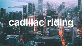Thi'sl - Cadillac Riding (ft. Bhird)