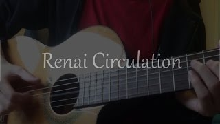 'Renai Circulation' - Kana Hanazawa (Fingerstyle Cover)