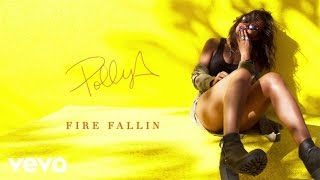 Polly A - Fire Fallin (Audio)