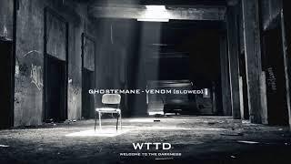 GHOSTEMANE - VENOM [SLOWED]