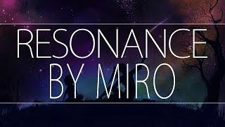 Miro - Resonance (ft. QAlia) - [Melodic Dubstep]