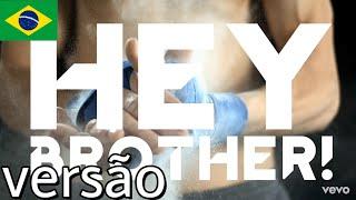 Hey Brother - Avicii (Tradução/Versão em Português)