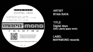 Ryan Raya - Digital days (DNC Liberty space remix)