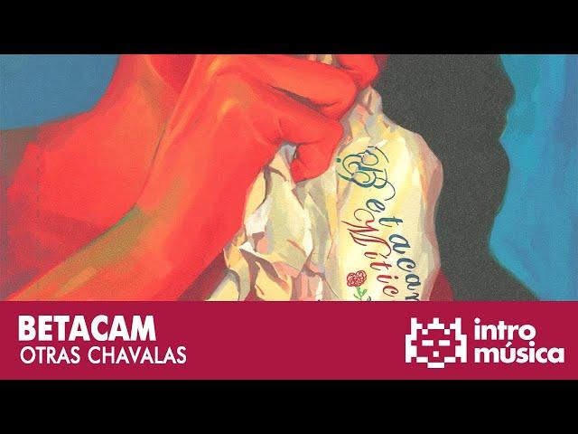 Video oficial de Betacam Otras Chavalas