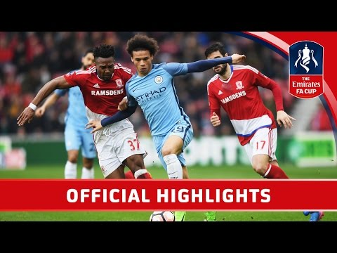 Middlesbrough 0-2 Man City - Emirates FA Cup 2016/17 (QF)   Official Highlights