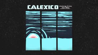 "Calexico - ""Falling from the Sky"""