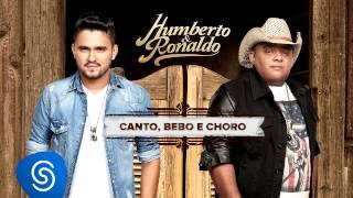 Humberto & Ronaldo - Canto, Bebo e Choro - CD Canto, Bebo e Choro [Áudio Oficial]