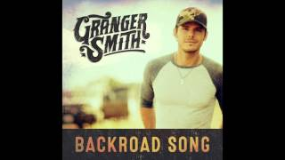 Granger Smith - Backroad Song (Audio)