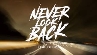 Never Look Back - Time to Rise