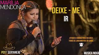 Marília Mendonça - Deixe-Me ir - Música Nova 2018