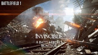 Invincible | A Battlefield 1 Montage PT 1 | Created by CrackerCity | 1080p HD