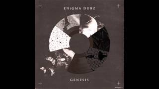 ENiGMA Dubz - Can't Spend The Day without You (Genesis Album Track)