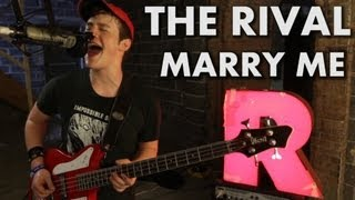 THE RIVAL - MARRY ME