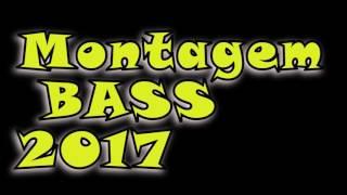 MONTAGEM BASS 2017- Dj Anderson