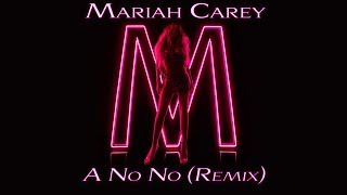 Mariah Carey - A No No (Remix) (Ft. Lil Kim, Cardi B & Jedidiah Breeze)