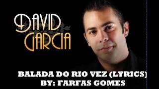 DAVID GARCIA - BALADA DO RIO VEZ