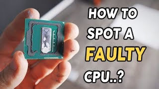 How to Spot a FAULTY CPU.....? The i7-4770 Dilemma....