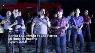 Banda La Alterada Ft Los Parras De Sinaloa- Mi Humilde Imperio (En Vivo- Desde El Shop)