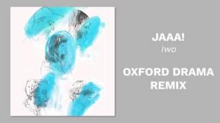 JAAA! - Iwo (Oxford Drama remix)