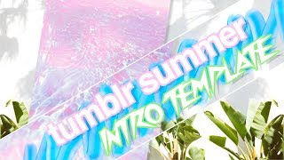 TUMBLR SUMMER INTRO TEMPLATE (NO TEXT)