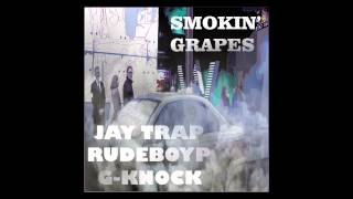 JayWill RudeBoyP G Knock - Smokin' Grapes